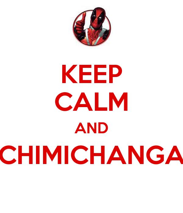 KEEP CALM AND CHIMICHANGA