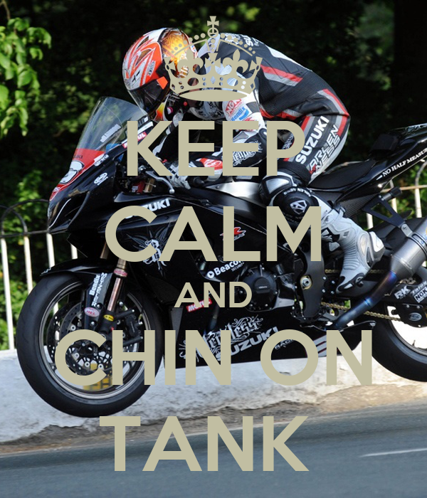 KEEP CALM AND CHIN ON TANK