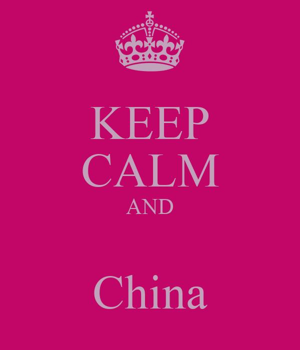 KEEP CALM AND  China