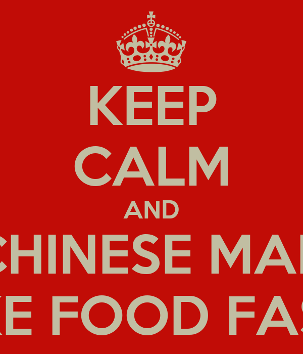 KEEP CALM AND CHINESE MAN MAKE FOOD FASTER