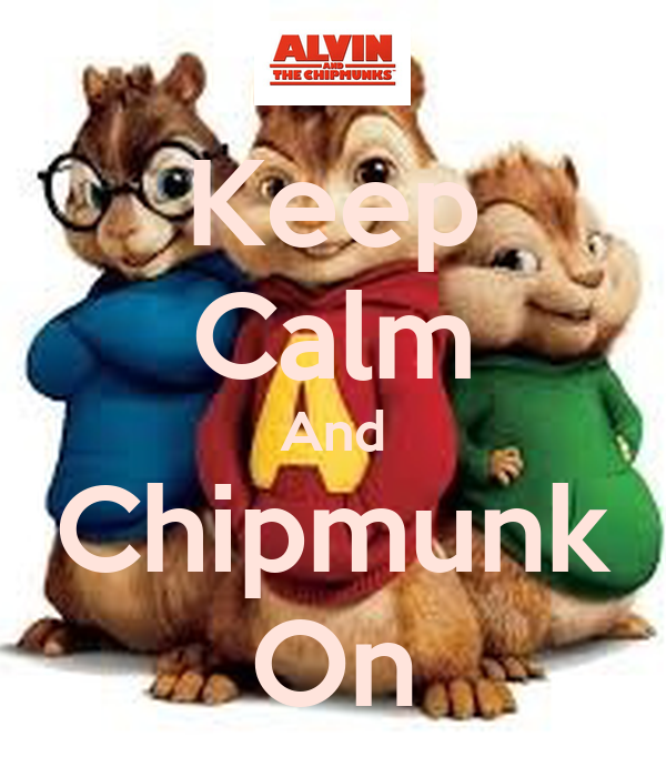 Keep Calm And Chipmunk On