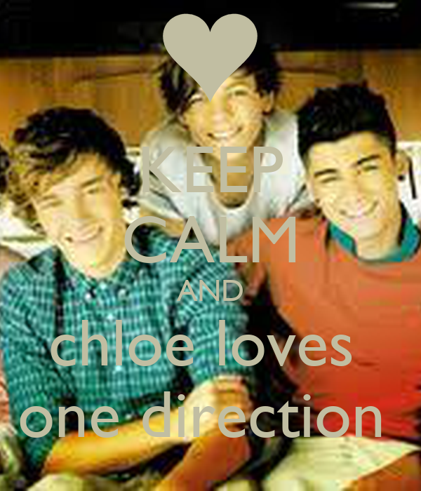 KEEP CALM AND chloe loves  one direction