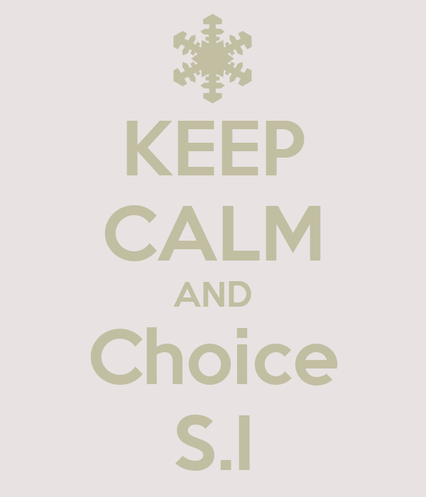 KEEP CALM AND Choice S.I
