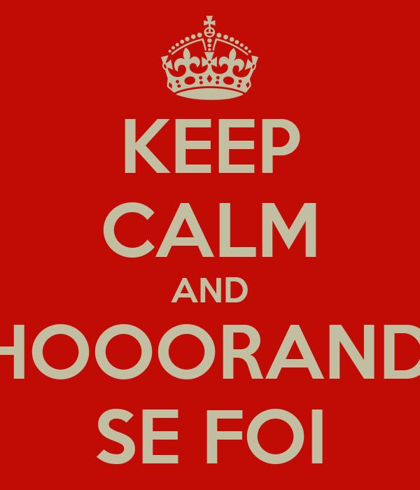 KEEP CALM AND CHOOORANDO SE FOI