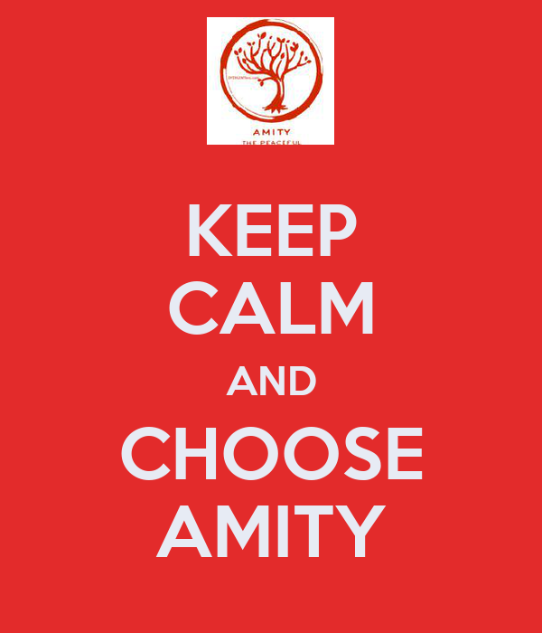 KEEP CALM AND CHOOSE AMITY