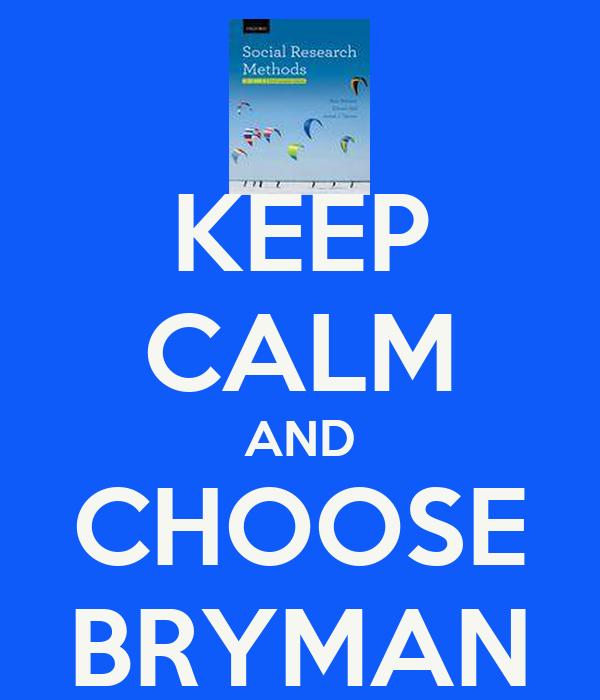 KEEP CALM AND CHOOSE BRYMAN