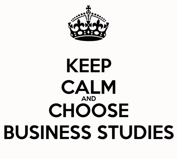 KEEP CALM AND CHOOSE BUSINESS STUDIES