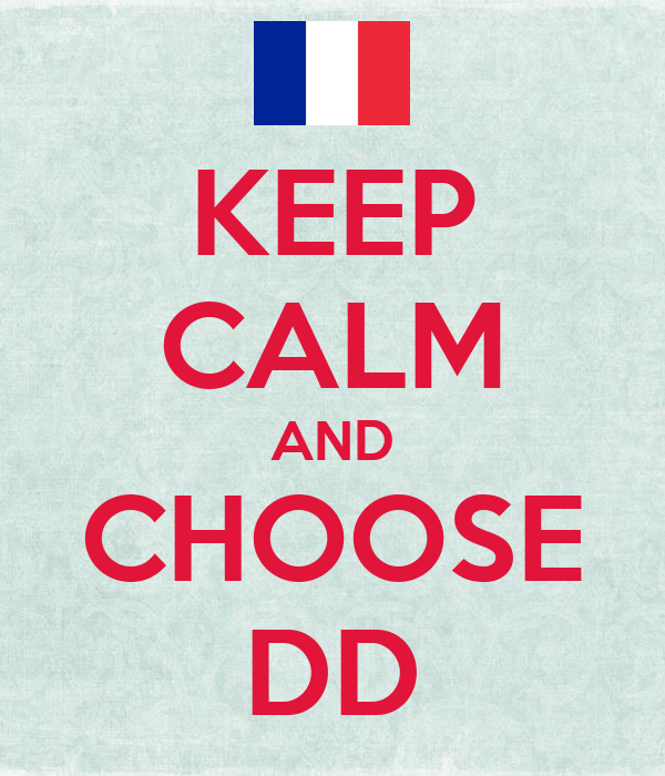 KEEP CALM AND CHOOSE DD