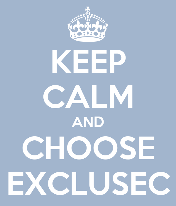 KEEP CALM AND CHOOSE EXCLUSEC