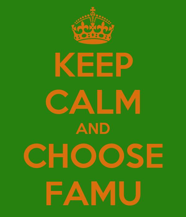 KEEP CALM AND CHOOSE FAMU