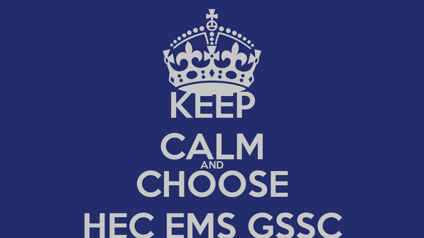KEEP CALM AND CHOOSE HEC EMS GSSC