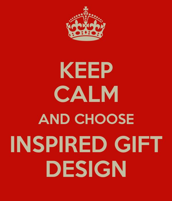 KEEP CALM AND CHOOSE INSPIRED GIFT DESIGN