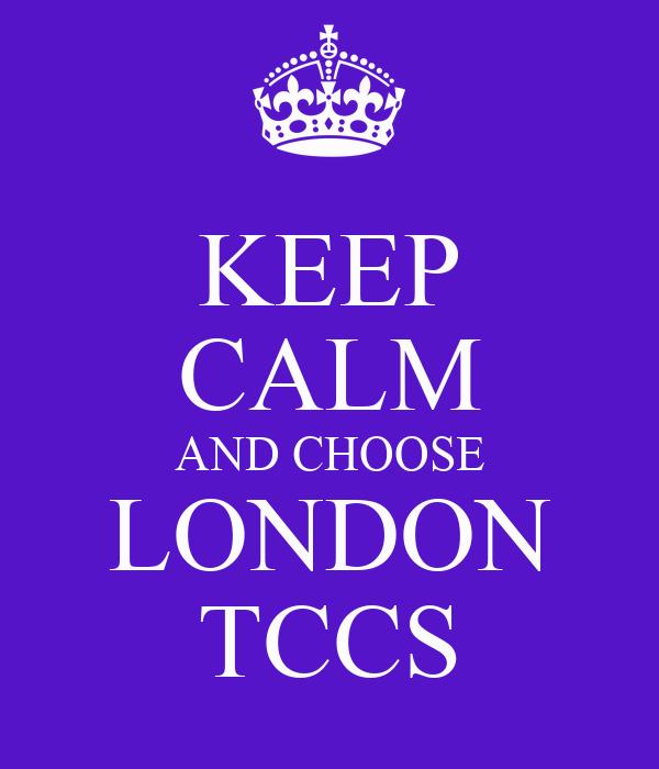 KEEP CALM AND CHOOSE LONDON TCCS