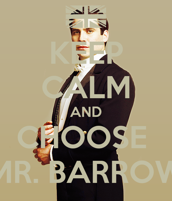 KEEP CALM AND CHOOSE  MR. BARROW