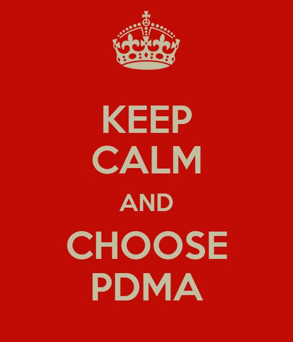 KEEP CALM AND CHOOSE PDMA