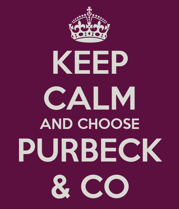 KEEP CALM AND CHOOSE PURBECK & CO