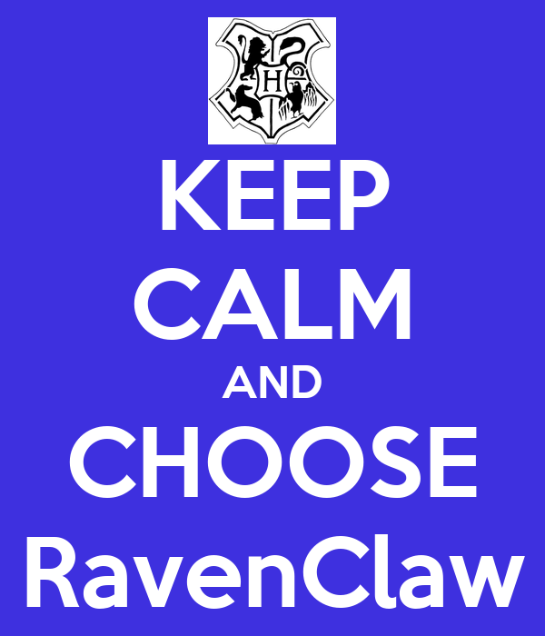 KEEP CALM AND CHOOSE RavenClaw