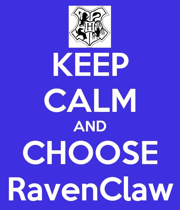 KEEP CALM AND CHOOSE RavenClaw