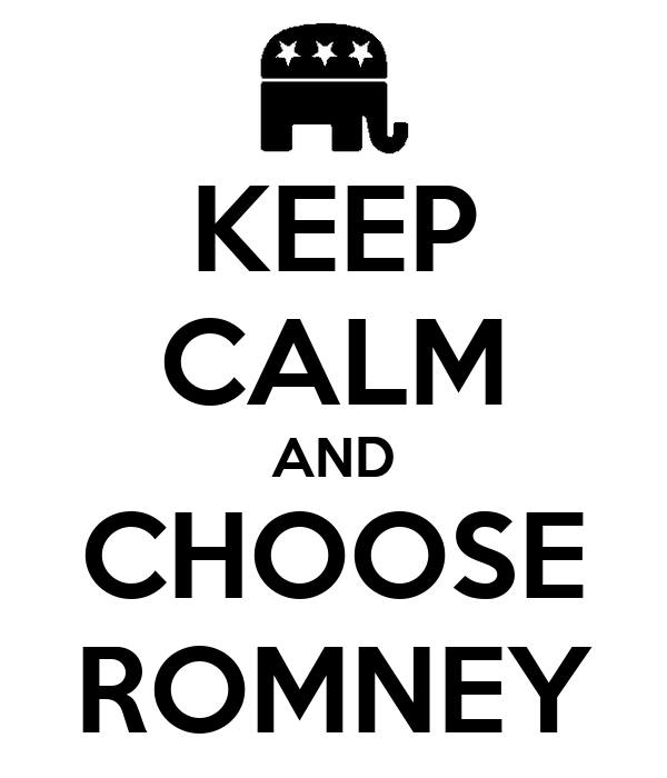 KEEP CALM AND CHOOSE ROMNEY