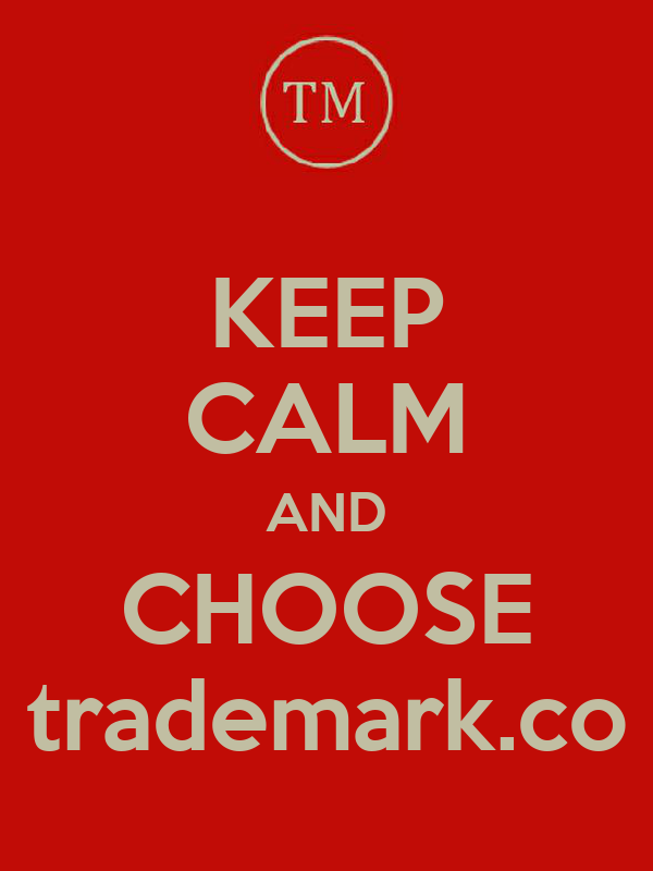 KEEP CALM AND CHOOSE trademark.co