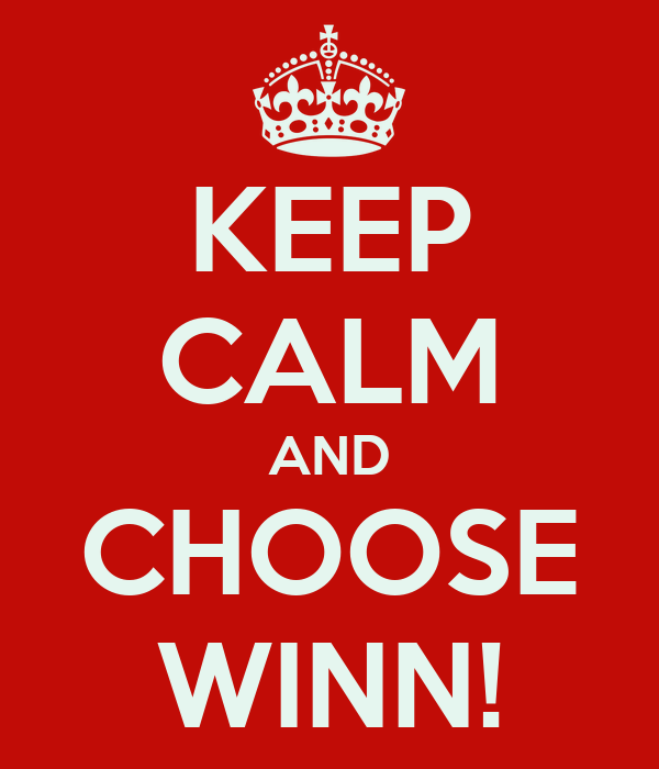 KEEP CALM AND CHOOSE WINN!
