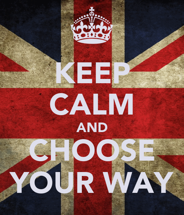 KEEP CALM AND CHOOSE YOUR WAY