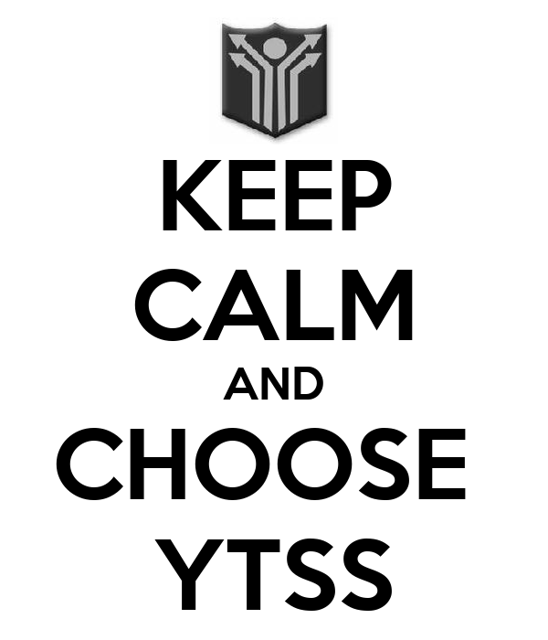 KEEP CALM AND CHOOSE  YTSS