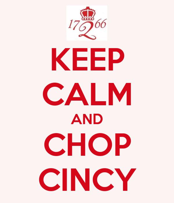 KEEP CALM AND CHOP CINCY