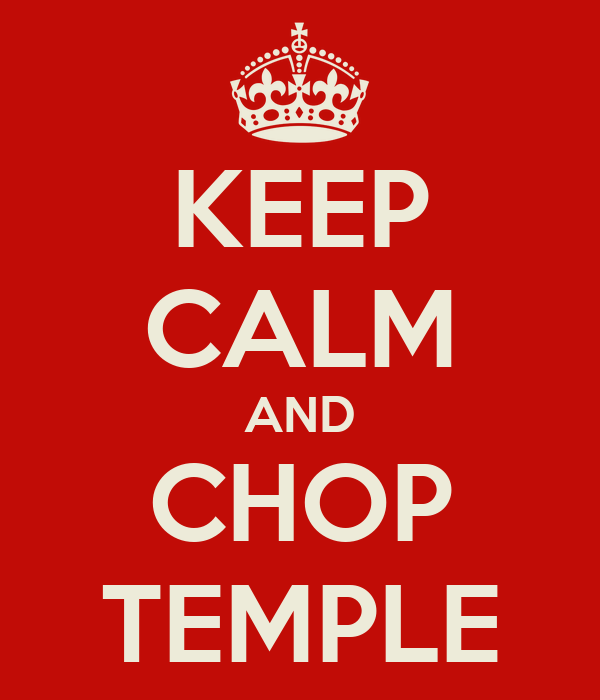 KEEP CALM AND CHOP TEMPLE