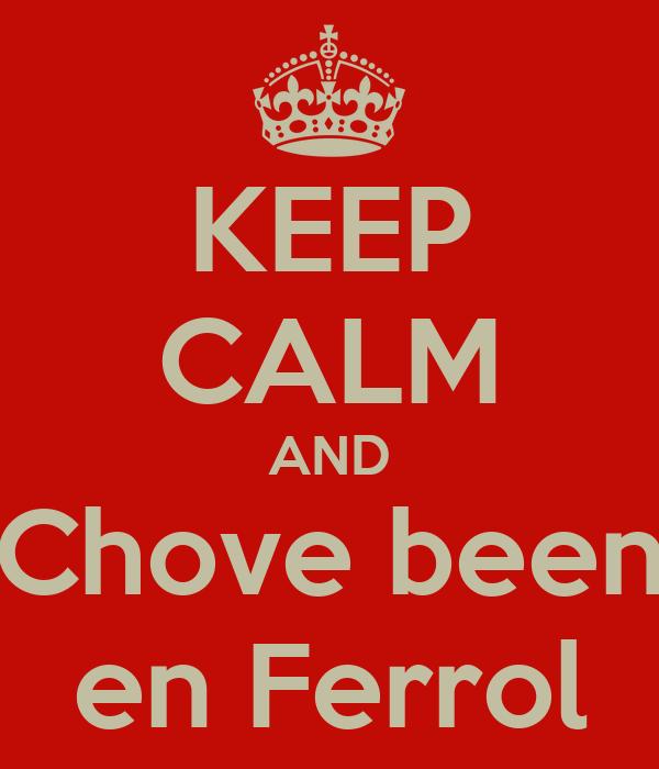 KEEP CALM AND Chove been en Ferrol