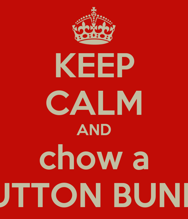 KEEP CALM AND chow a MUTTON BUNNY