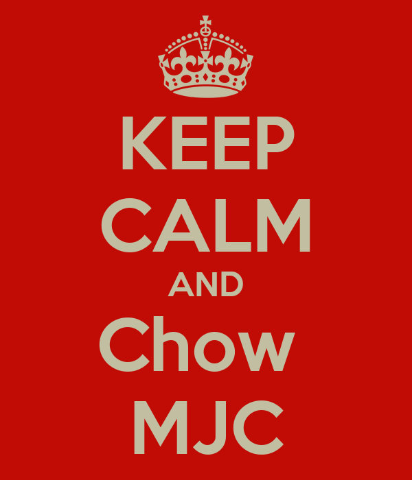 KEEP CALM AND Chow  MJC