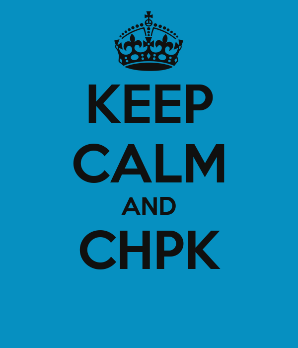 KEEP CALM AND CHPK
