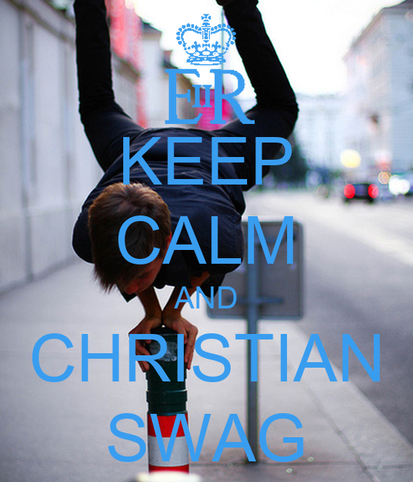 KEEP CALM AND CHRISTIAN SWAG