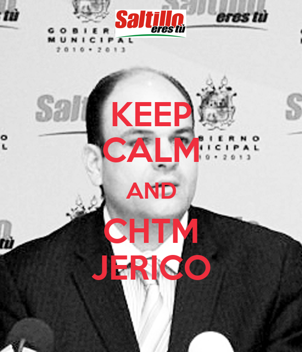 KEEP CALM AND CHTM JERICO