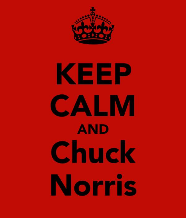 KEEP CALM AND Chuck Norris