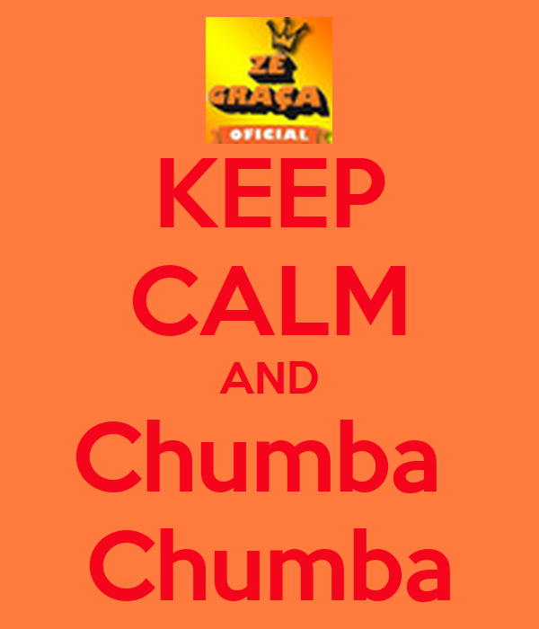 KEEP CALM AND Chumba  Chumba