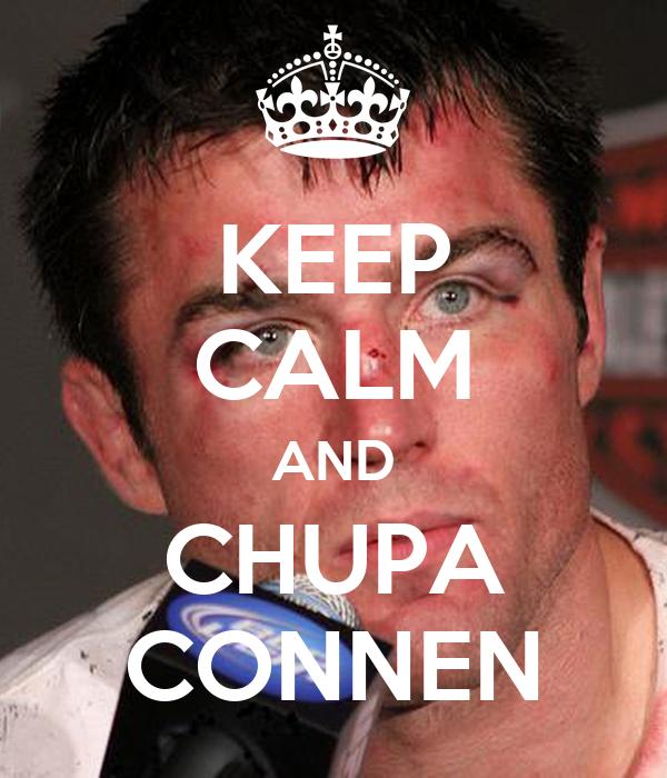 KEEP CALM AND CHUPA CONNEN