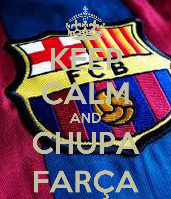 KEEP CALM AND CHUPA FARÇA