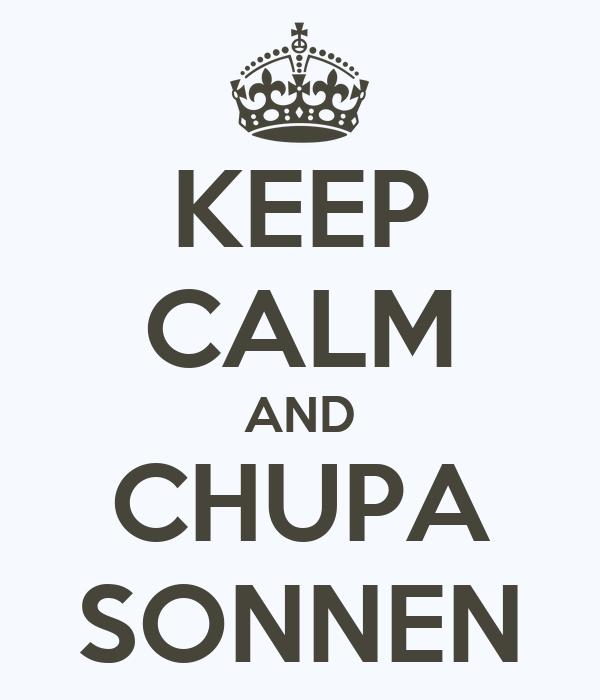 KEEP CALM AND CHUPA SONNEN