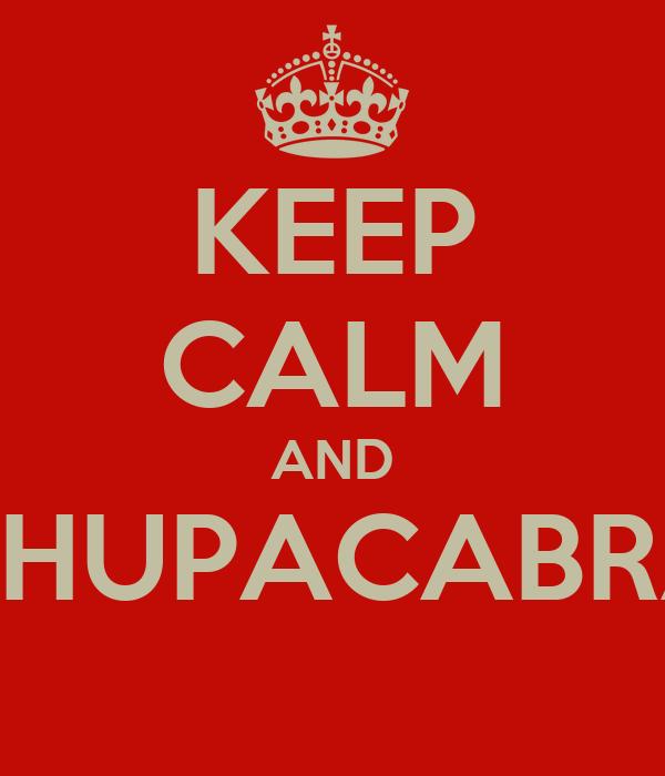 KEEP CALM AND CHUPACABRA