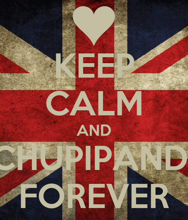 KEEP CALM AND CHUPIPANDI FOREVER