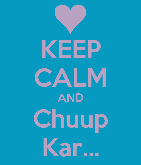 KEEP CALM AND Chuup Kar...