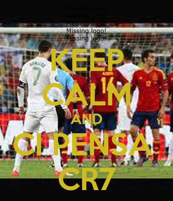 KEEP CALM AND CI PENSA  CR7