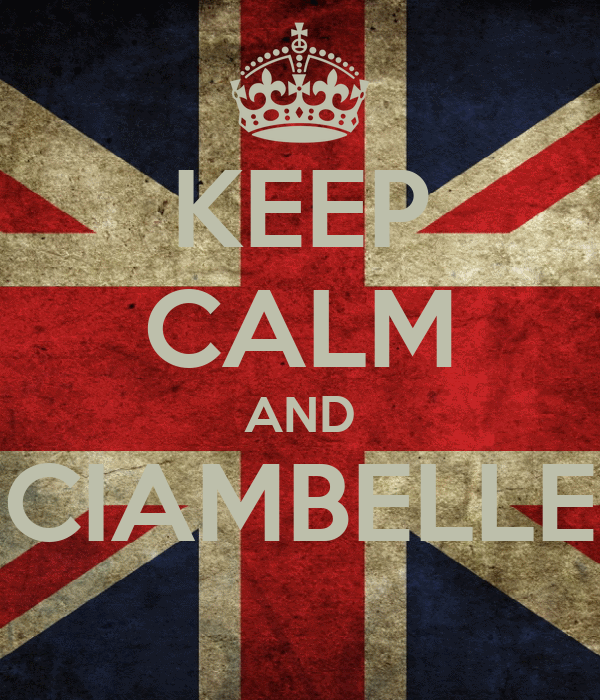 KEEP CALM AND CIAMBELLE