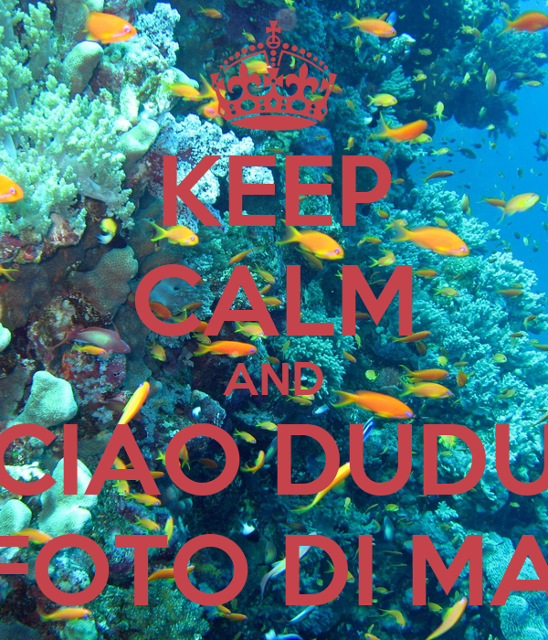Keep calm and ciao dudu anche foto di marsa d poster for Immagini keep calm