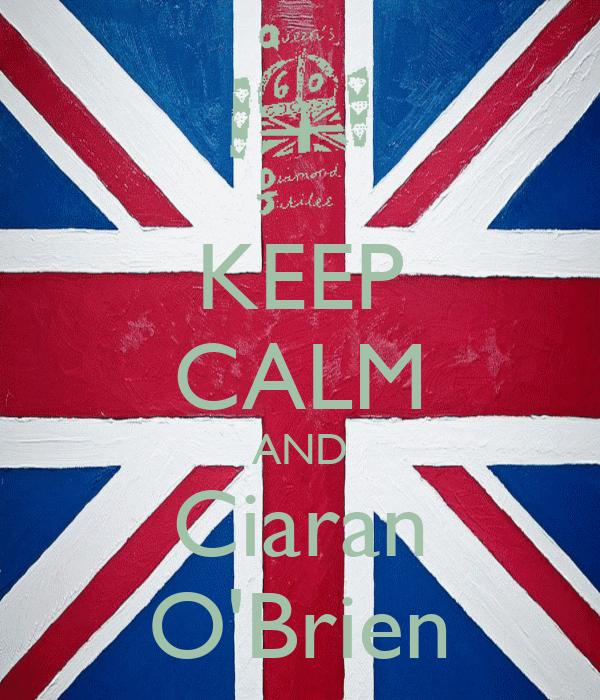 KEEP CALM AND Ciaran O'Brien