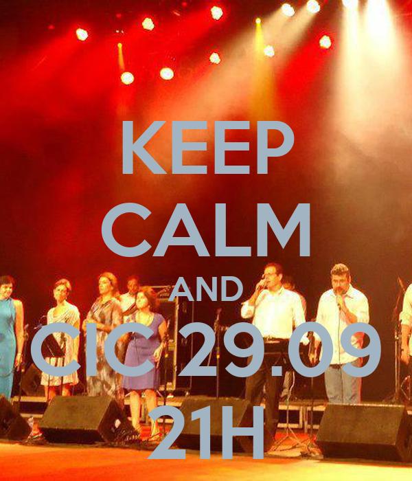 KEEP CALM AND CIC 29.09 21H