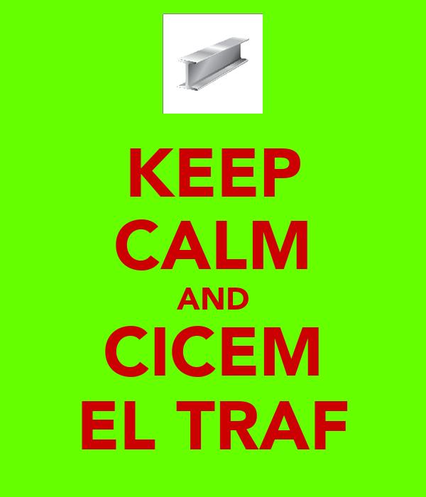KEEP CALM AND CICEM EL TRAF