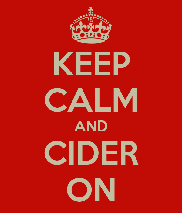 KEEP CALM AND CIDER ON